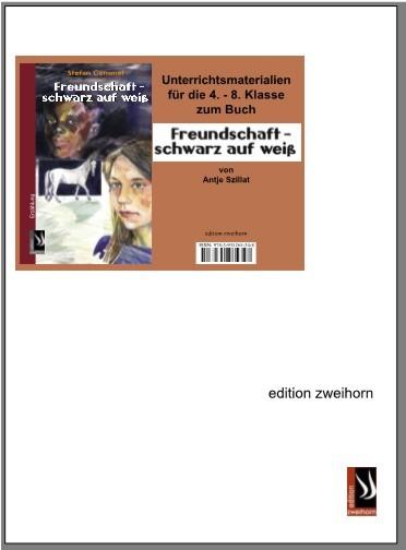 freundschaft schwarz auf weiss unterrichtsmaterial edition zweihorn. Black Bedroom Furniture Sets. Home Design Ideas