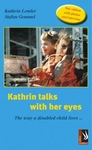 KATHRIN TALKS WITH HER EYES – THE WAY A CHILD WITH DISABILITY LIVES